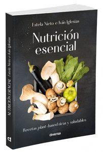 Nutrición Esencial, de Estela Nieto e Iván Iglesias